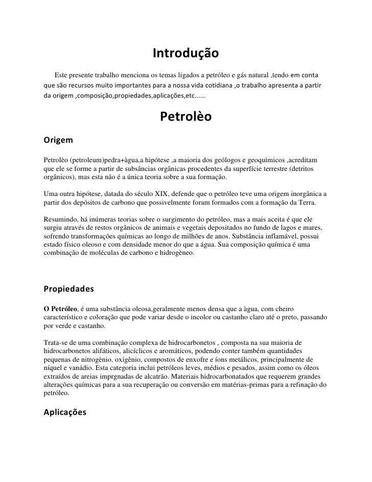 Introdução<br />      Este presente trabalho menciona os temas ligados a petróleo e gás natural ,tendo em conta que são re...