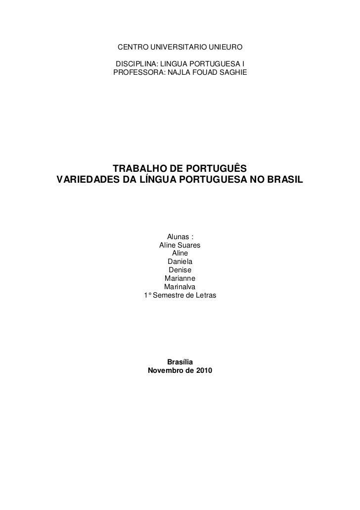 CENTRO UNIVERSITARIO UNIEURO          DISCIPLINA: LINGUA PORTUGUESA I         PROFESSORA: NAJLA FOUAD SAGHIE         TRABA...