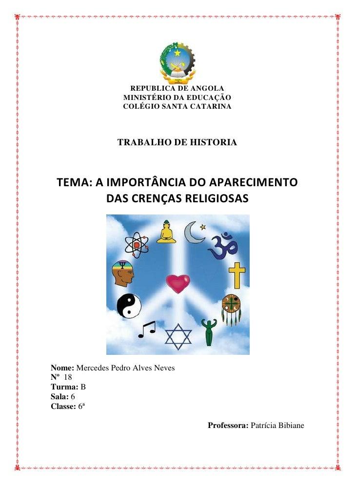REPUBLICA DE ANGOLA                  MINISTÉRIO DA EDUCAÇÃO                  COLÉGIO SANTA CATARINA                 TRABAL...