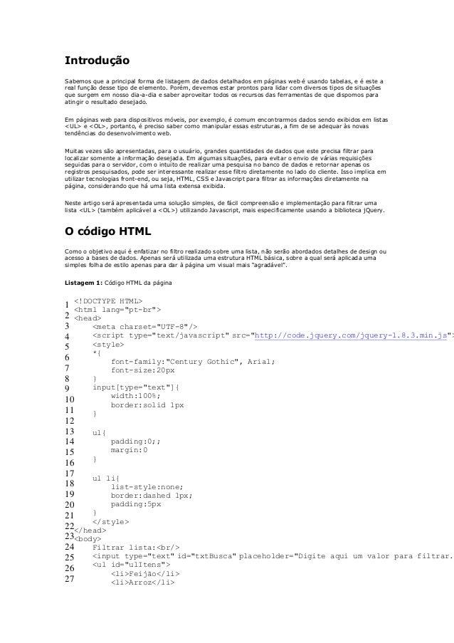 IntroduçãoSabemos que a principal forma de listagem de dados detalhados em páginas web é usando tabelas, e é este areal fu...