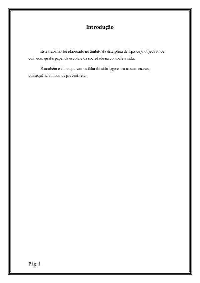 Introdução       Este trabalho foi elaborado no âmbito da disciplina de f.p.s cujo objectivo deconhecer qual e papel da es...