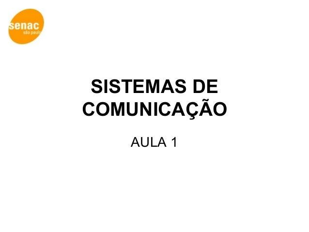 SISTEMAS DE COMUNICAÇÃO AULA 1