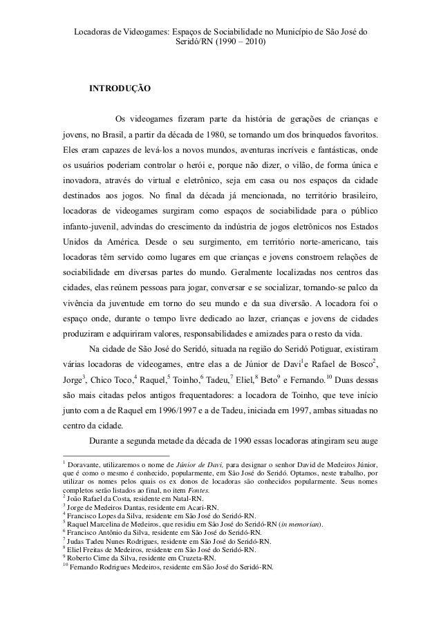 Locadoras de Videogames: Espaços de Sociabilidade no Município de São José do Seridó/RN (1990 – 2010)  INTRODUÇÃO Os video...