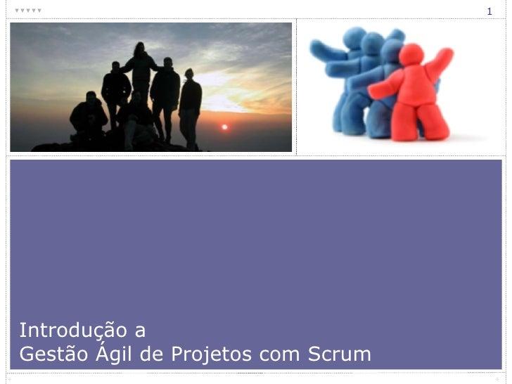 Introdução a  Gestão Ágil de Projetos com Scrum