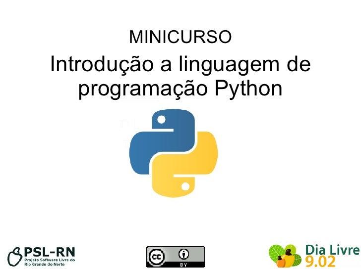 MINICURSO Introdução a linguagem de     programação Python