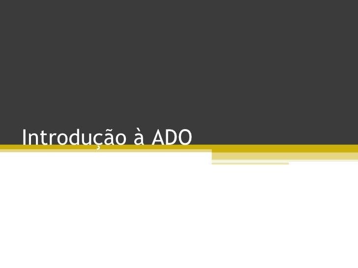 Introdução à ADO