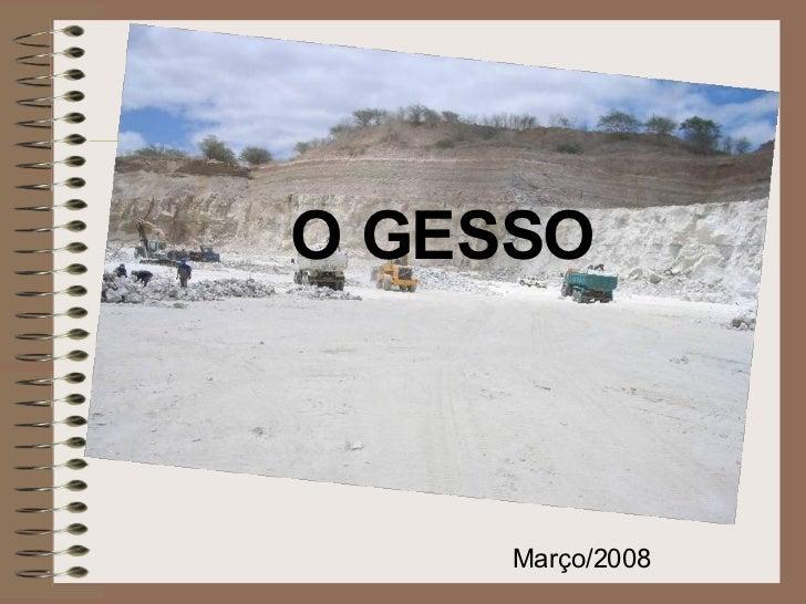 O GESSO Março/2008