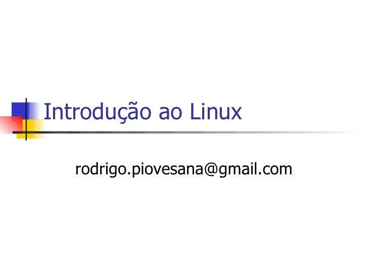Introdução ao Linux [email_address]