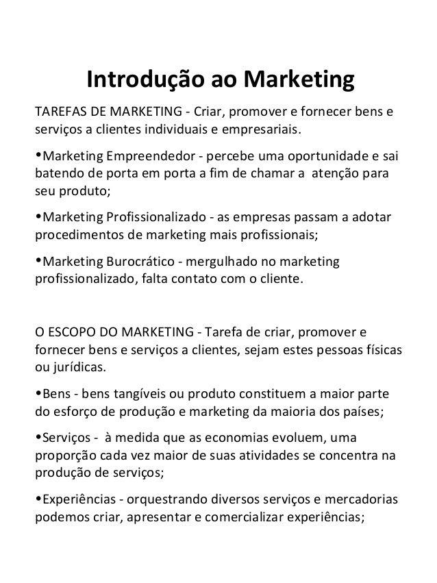 Introdução ao Marketing TAREFAS DE MARKETING - Criar, promover e fornecer bens e serviços a clientes individuais e empresa...