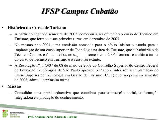 Aula inaugura de Fundamentos do Turismo (IFSP Campus Cubatao) Slide 3