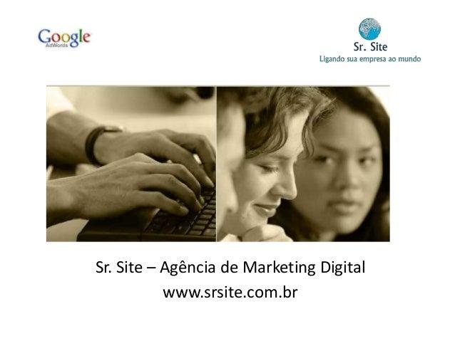 Sr. Site – Agência de Marketing Digital www.srsite.com.br