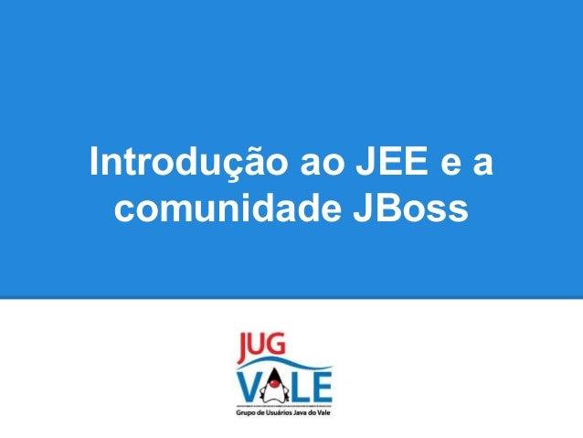 Introdução ao JEE e a comunidade JBoss