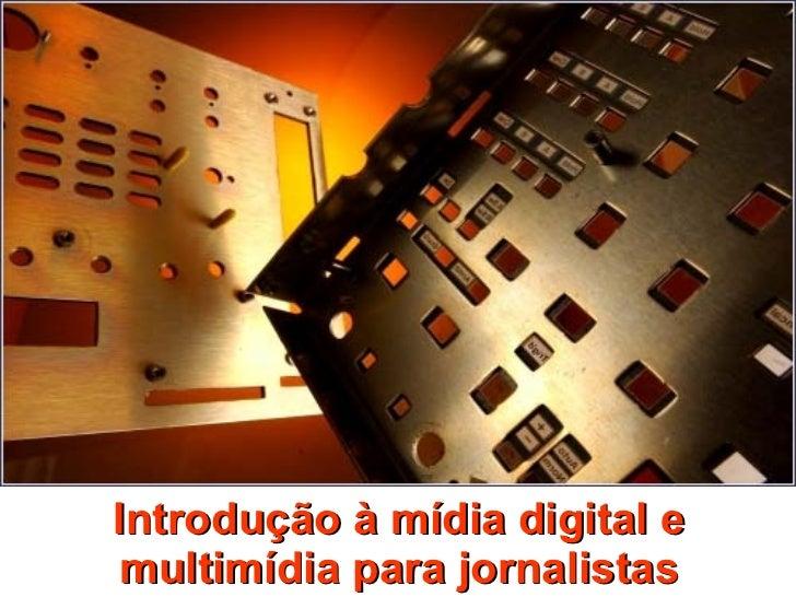 Introdução à mídia digital e multimídia para jornalistas