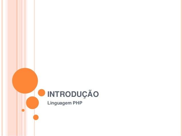 INTRODUÇÃO Linguagem PHP