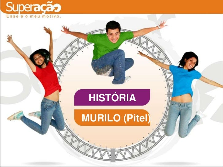 HISTÓRIAMURILO (Pitel)