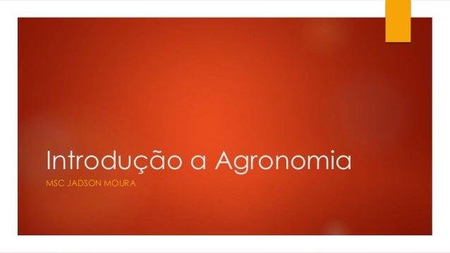 Introdução a Agronomia MSC JADSON MOURA