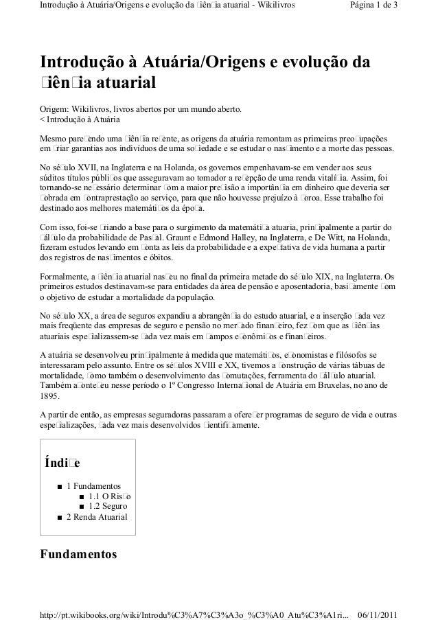 Introdução à Atuária/Origens e evolução da ciência atuarial Origem: Wikilivros, livros abertos por um mundo aberto. < Intr...