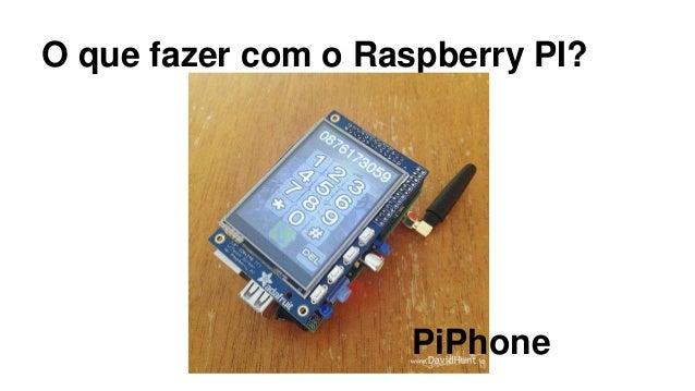 O que fazer com o Raspberry PI? Meu favorito