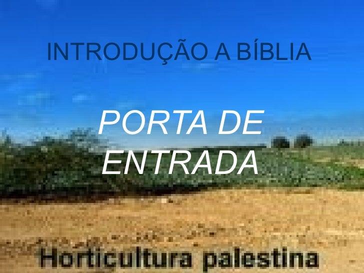 INTRODUÇÃO A BÍBLIA PORTA DE ENTRADA