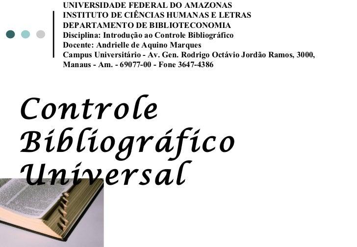 UNIVERSIDADE FEDERAL DO AMAZONAS INSTITUTO DE CIÊNCIAS HUMANAS E LETRAS DEPARTAMENTO DE BIBLIOTECONOMIA Disciplina: Introd...