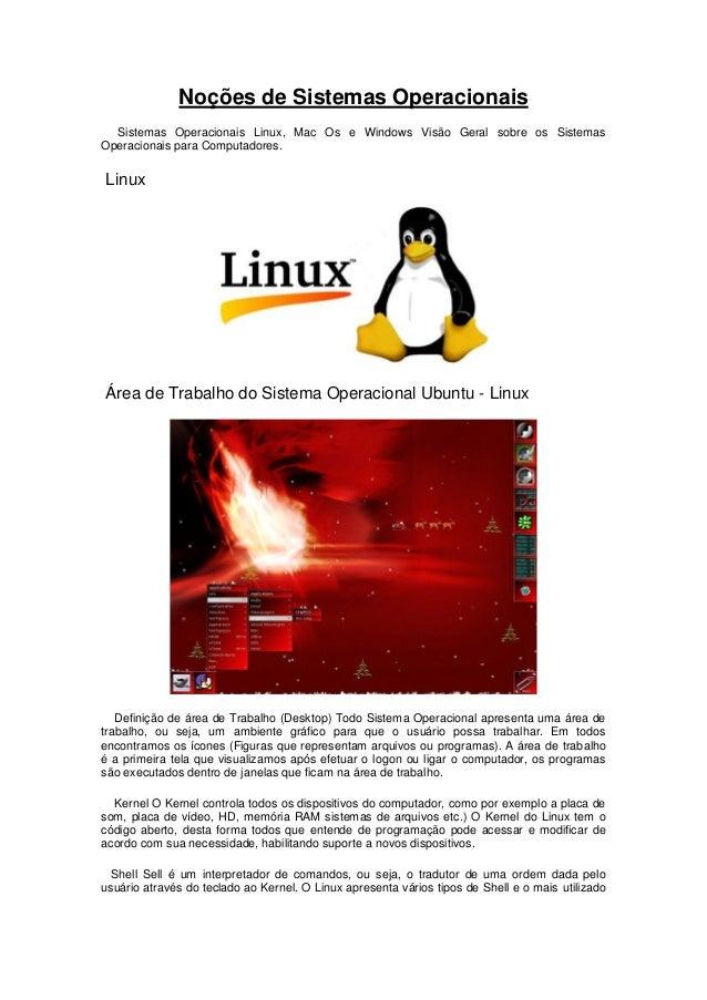 Noções de Sistemas Operacionais  Sistemas Operacionais Linux, Mac Os e Windows Visão Geral sobre os SistemasOperacionais p...