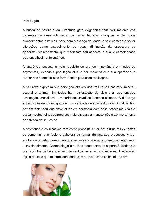 Introdução A busca da beleza e da juventude gera exigências cada vez maiores dos pacientes no desenvolvimento de novas téc...