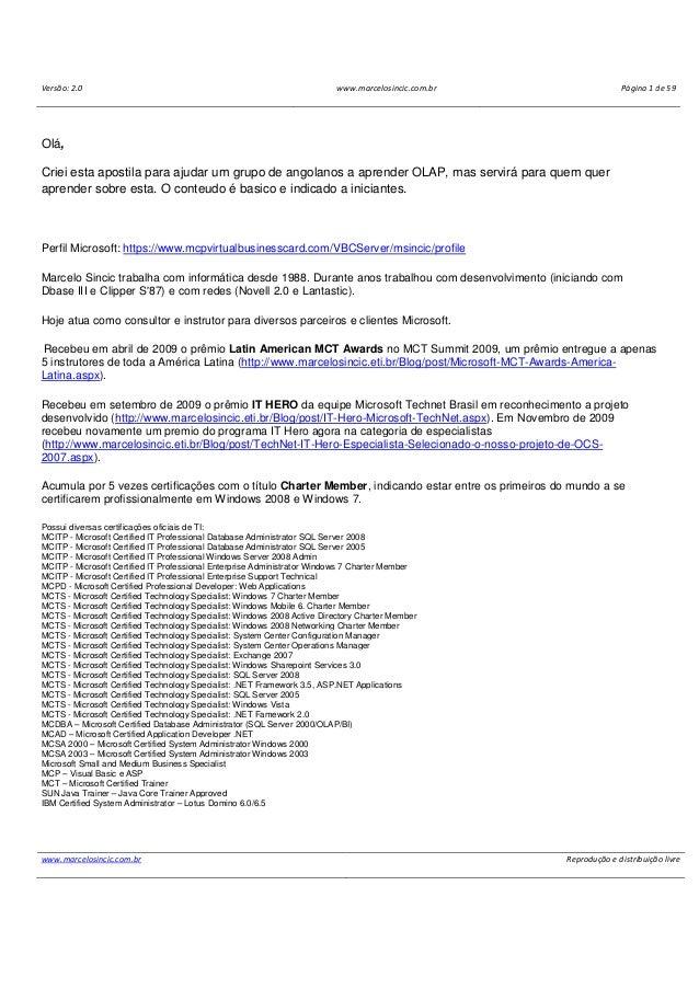 Versão: 2.0 www.marcelosincic.com.br Página 1 de 59 www.marcelosincic.com.br Reprodução e distribuição livre Olá, Criei es...