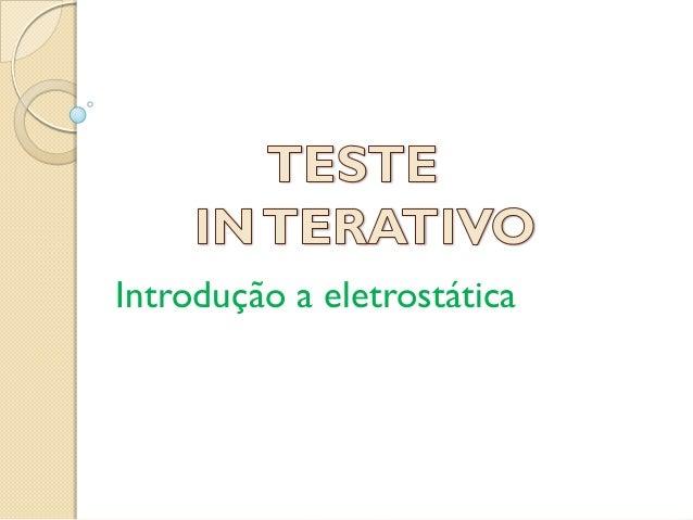 Introdução a eletrostática