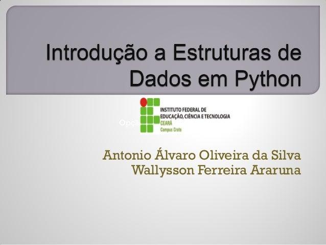 Opção 1 Para adicionarAntonio Álvaro Oliveira da Silva    Wallysson Ferreira Araruna