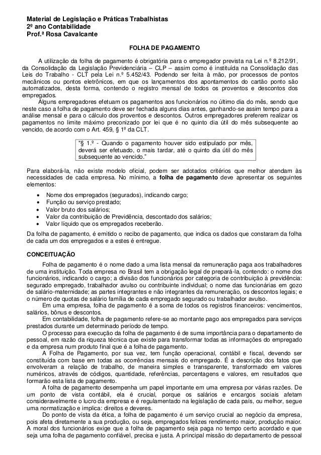 Material de Legislação e Práticas Trabalhistas 2º ano Contabilidade Prof.ª Rosa Cavalcante FOLHA DE PAGAMENTO A utilização...