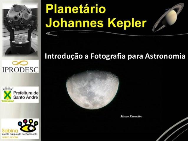 Introdução a Fotografia para Astronomia
