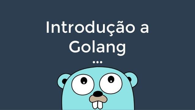 Introdução a Golang