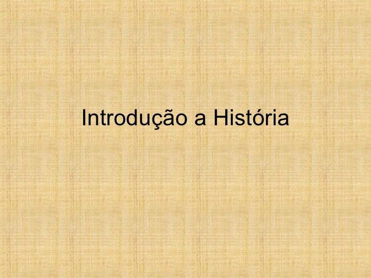 Introdução a História