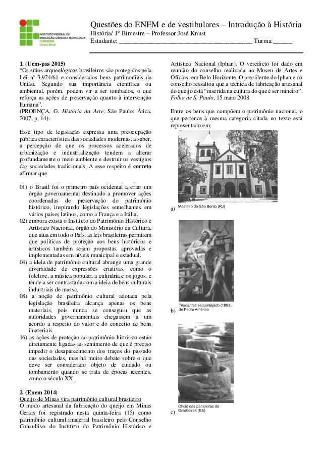 Questões do ENEM e de vestibulares – Introdução à História História/ 1º Bimestre – Professor José Knust Estudante: _______...
