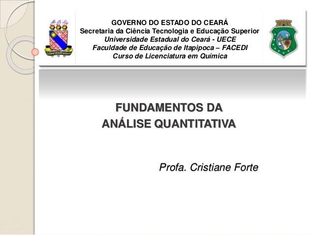 GOVERNO DO ESTADO DO CEARÁ  Secretaria da Ciência Tecnologia e Educação Superior  Universidade Estadual do Ceará - UECE  F...