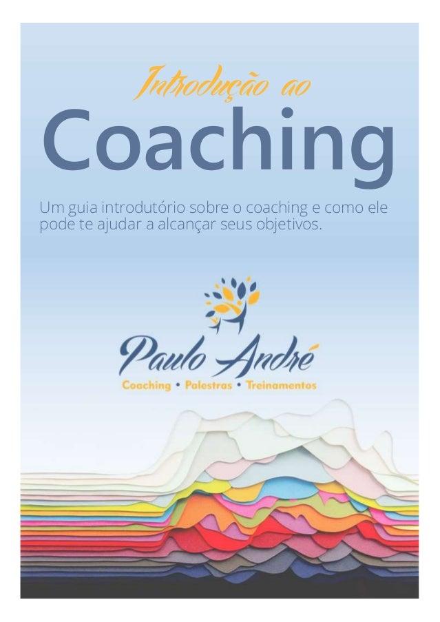 Um guia introdutório sobre o coaching e como ele pode te ajudar a alcançar seus objetivos.