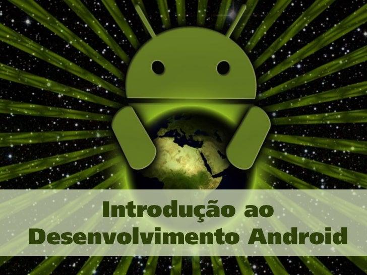 Introdução aoDesenvolvimento Android