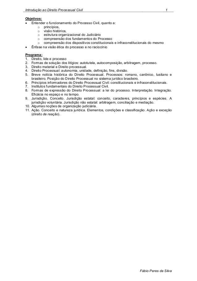 Introdução ao Direito Processual Civil                                                    1Objetivos:ᄋ Entender o funciona...