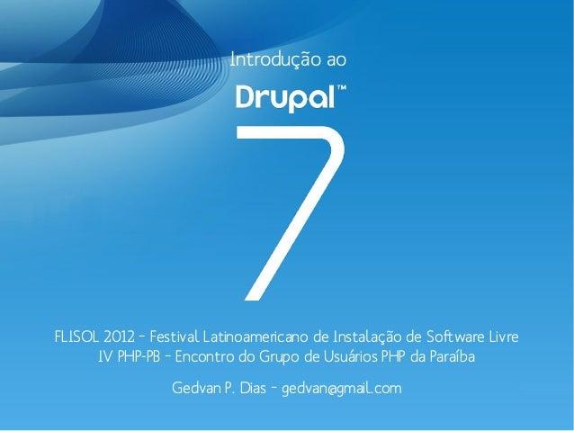 Introdução ao FLISOL 2012 – Festival Latinoamericano de Instalação de Software Livre IV PHP-PB – Encontro do Grupo de Usuá...