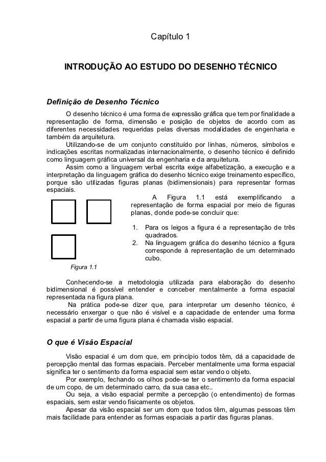 Capítulo 1     INTRODUÇÃO AO ESTUDO DO DESENHO TÉCNICODefinição de Desenho Técnico       O desenho técnico é uma forma de ...