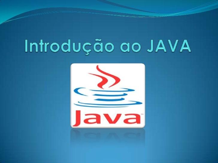 Como surgiu? Foi lançado em Maio de 1995. Criador James Gosling    Programador Canadense    Bacharel em Ciências da Co...