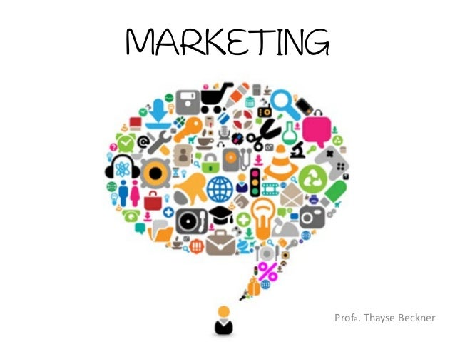 MARKETING  Profa. Thayse Beckner