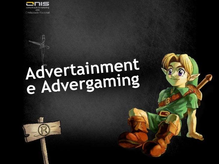 Advertainment e Advergaming