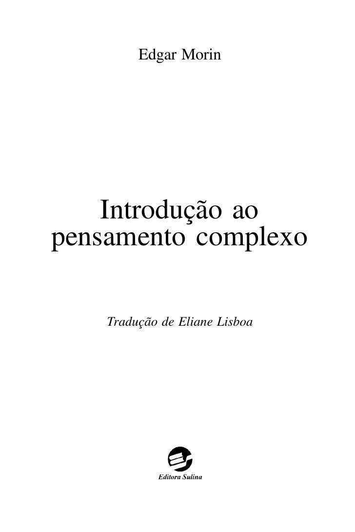 Edgar Morin    Introdução aopensamento complexo    Tradução de Eliane Lisboa