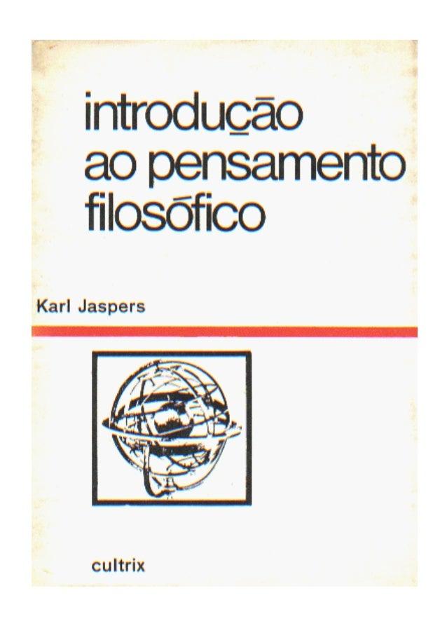KARL JASPERS INTRODUÇÃO AO PENSAMENTO FILOSÓFICO CULTRIX