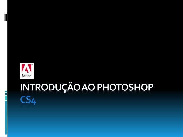 Introdução ao PHOTOSHOP CS4<br />