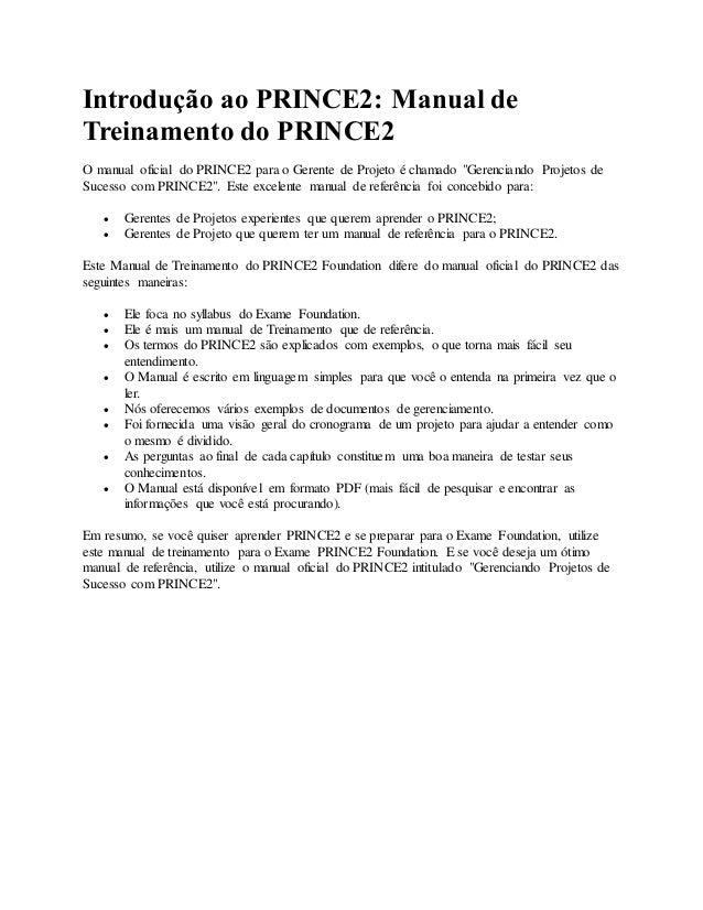 """Introdução ao PRINCE2: Manual de Treinamento do PRINCE2 O manual oficial do PRINCE2 para o Gerente de Projeto é chamado """"G..."""