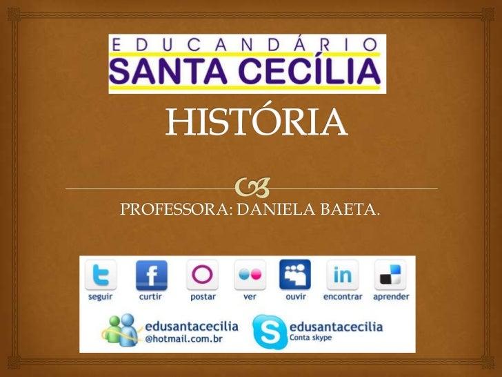 PROFESSORA: DANIELA BAETA.