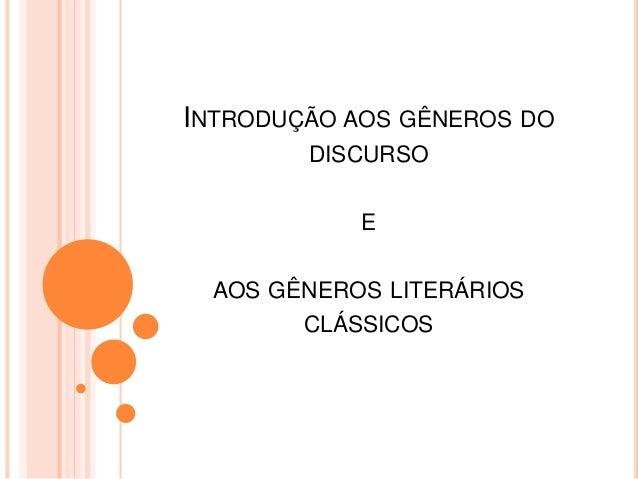 INTRODUÇÃO AOS GÊNEROS DO DISCURSO E AOS GÊNEROS LITERÁRIOS CLÁSSICOS