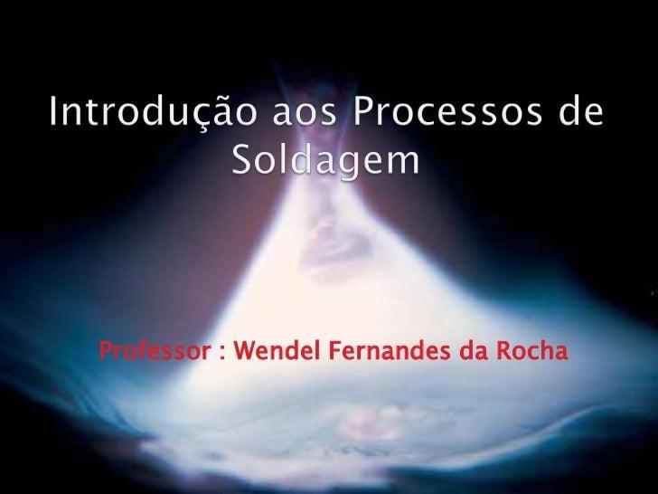 Professor : Wendel Fernandes da Rocha